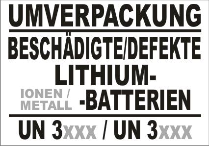 UMVERPACKUNG BESCHÄDIGTE / DEFEKTE LITHIUM- (IONEN / METALL) -BATTERIEN